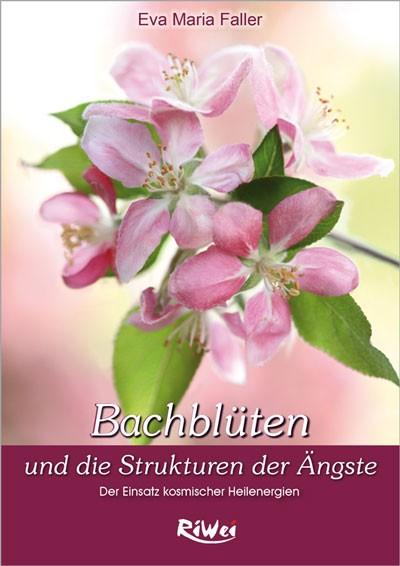 Eva-Maria Faller - Dr. Bachblüten und die Strukturen der Ängste