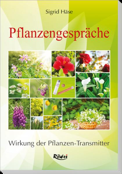 Sigrid Häse - Pflanzengespräche - Wirkung der Pflanzen-Transmitter