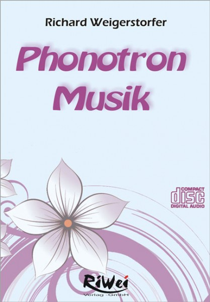 Richard Weigerstorfer - Phonotron Musik (CD)