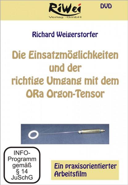 Richard Weigerstorfer - Einsatzmöglichkeiten des ORa Orgon-Tensors (DVD)