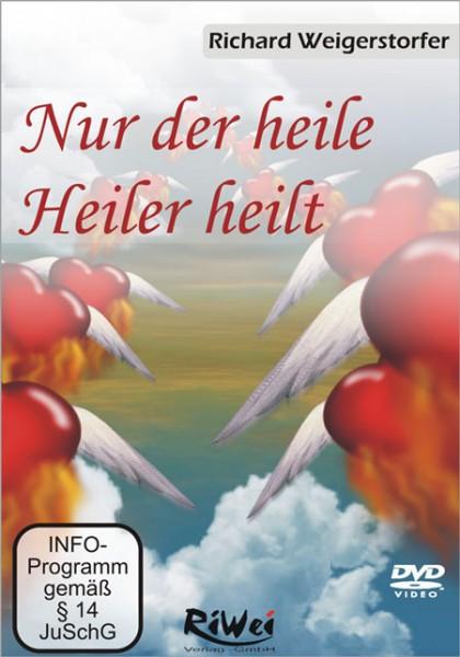 Richard Weigerstorfer - Nur der heile Heiler heilt (2 DVDs)