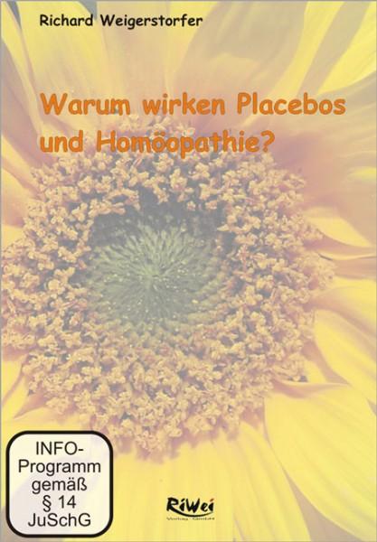 Richard Weigerstorfer - Warum wirken Placebos und Homöopathika (DVD)