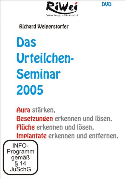 Richard Weigerstorfer - Das Urteilchen-Seminar 2005 (DVD)