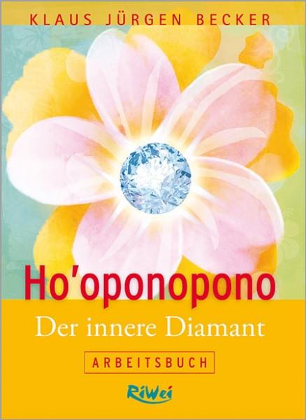Klaus Jürgen Becker - Ho'oponopono - Der innere Diamant - Arbeitsbuch