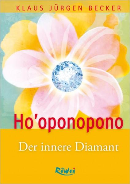 Klaus Jürgen Becker - Ho'oponopono - Der innere Diamant