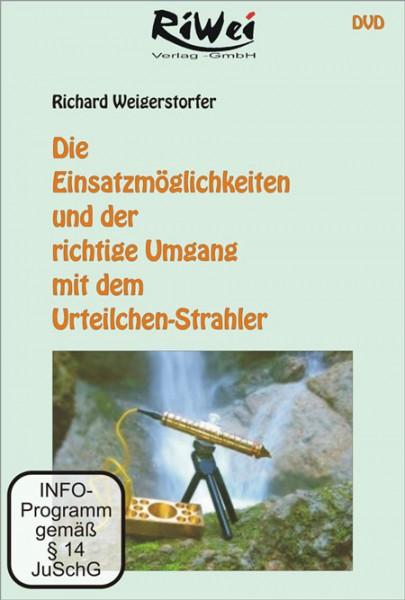 Richard Weigerstorfer - Die Einsatzmöglichkeiten und der richtige Umgang mit dem Urteilchen-Strahler