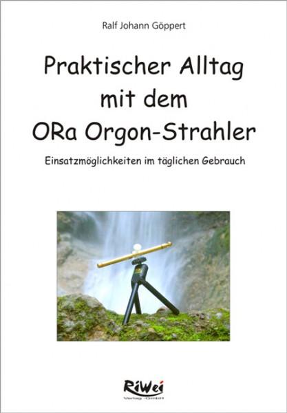 Ralf Johann Göppert - Praktischer Alltag mit dem ORa Orgon-Strahler