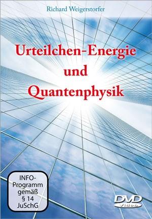 Richard Weigerstorfer - Urteilchen-Energie und Quantenphysik (DVD)