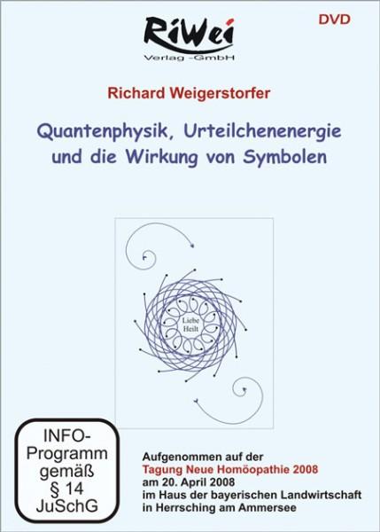Richard Weigerstorfer - Quantenphysik, Urteilchenenergie und die Wirkung von Symbolen (DVD)