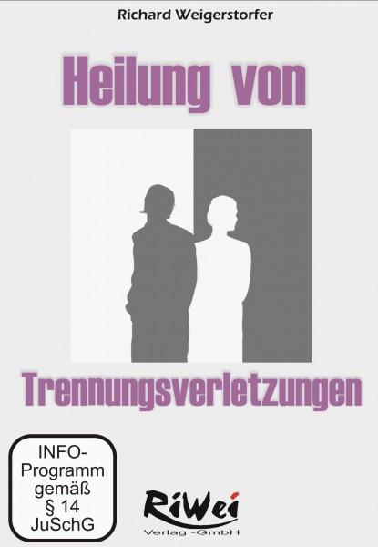 Richard Weigerstorfer- Heilung von Trennungsverletzungen (2 DVDs)