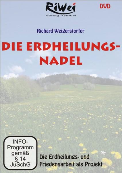 Richard Weigerstorfer - Die Erdheilungs-Nadel (DVD)
