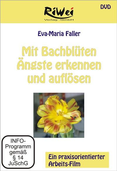 Eva-Maria Faller - Mit Bachblüten Ängste erkennen und auflösen