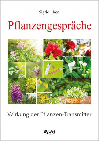 Sigrid Häse - Pflanzengespräche - Wirkung der Pflanzen-Transmitter (2. erweiterte Auflage)