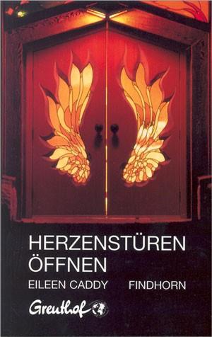 Eileen Caddy - Herzenstüren öffnen - Hardcover