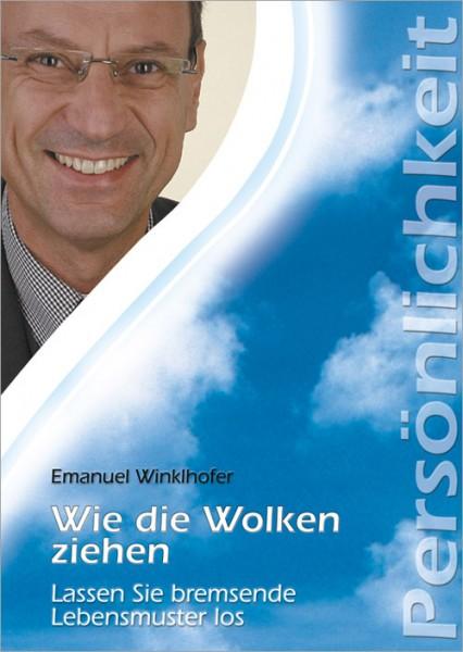 Emanuel Winklhofer - Wie die Wolken ziehen - Lassen Sie Ihre bremsenden Lebensmuster los (CD)
