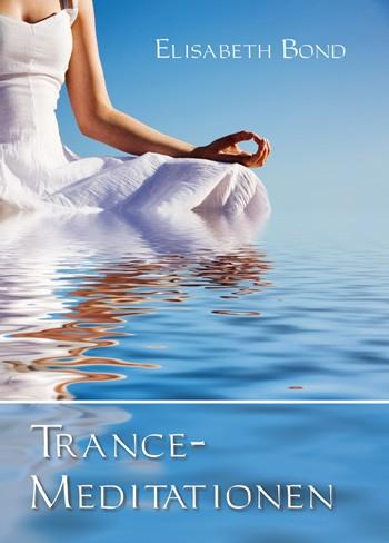 Elisabeth Bond - Trance-Meditationen (CD)
